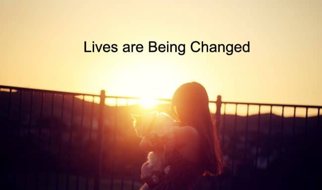 Lives are Being Changed